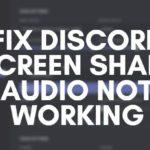 Fix Discord Screen Share Audio Not Working