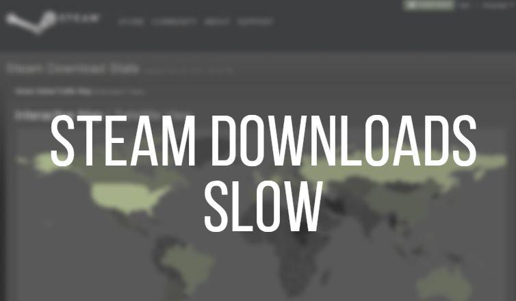 Steam Downloads Slow