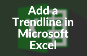 Add a Trendline in Microsoft Excel