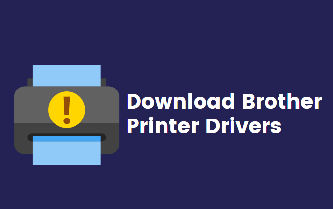 Download Brother Printer Drivers for Windows 10