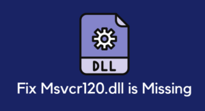 Fix Msvcr120.dll is Missing