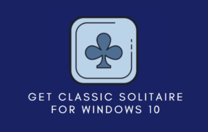 Get Classic Solitaire For Windows 10