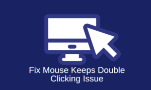 Mouse Keeps Double Clicking