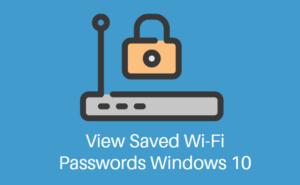 View Saved Wi-Fi Passwords on Windows 10