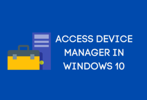 Access Device Manager in Windows 10