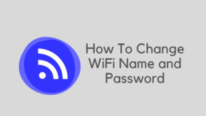 How To Change WiFi Name and Password