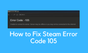 Steam Error Code 105 Windows