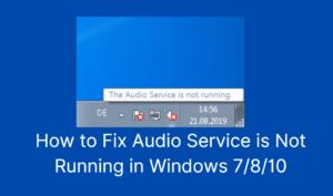 Audio Service is Not Running
