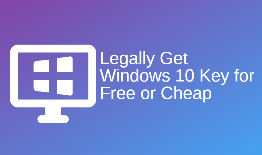 Legally Get Windows 10 Key for Free