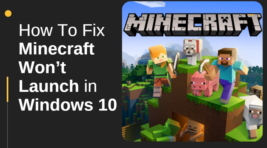 How To Fix Minecraft Won't Launch in Windows 10